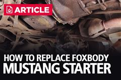 How To Replace A Fox Body Mustang Starter