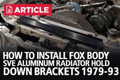 How To Install Fox Body Mustang SVE Aluminum Radiator Hold Down Brackets | 79-93