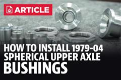 How To Install Mustang Spherical Rear Upper Axle Bushings (79-04)