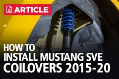How To Install 2015-20 Mustang SVE Coilovers | S550 Coilover Install