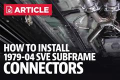 How To Install Mustang SVE Subframe Connectors (79-04)
