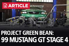 Project Green Bean: 99 Mustang GT Stage 4