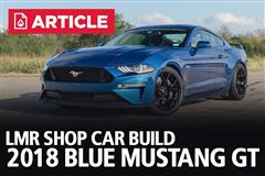 LMR Shop Car Build - 2018 Blue Mustang GT