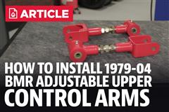 How To Install Mustang BMR Adjustable Upper Control Arms (79-04)