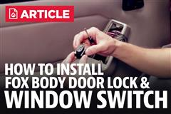 How To Install Fox Body Mustang Door Locks & Window Switches (87-93)