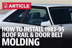 How To Install Mustang Roof Rail & Door Belt Molding (83-95)
