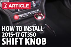 How To Install Mustang Shelby GT350 Shift Knob