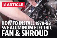 How To Install Mustang SVE Aluminum Electric Fan & Shroud Kit (79-93)