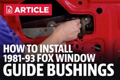 How To Install Fox Body Mustang Window Guide Bushings (81-93)