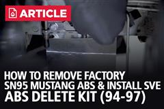 How To Remove Factory SN95 Mustang ABS & Install SVE ABS Delete Kit (94-97)