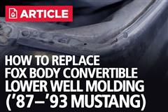 How To Replace Fox Body Convertible Lower Well Molding | 87-93 Mustang