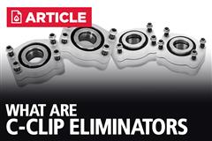 What Are C-Clip Eliminators?