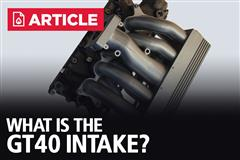 What Is The GT40 Intake?